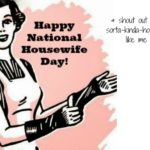 5 Fun Ways to Celebrate National Housewife's Day