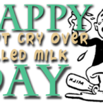 National Don't Cry Over Spilled Milk Day