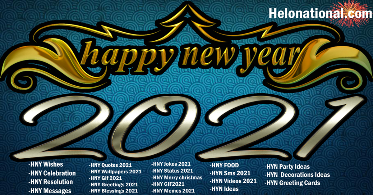 happy new year 2021 images wishes quotes celebrations jokes cards wallpapers photos helo national helo national